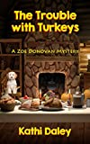 The Trouble with Turkeys - A Zoe Donovan Short (Zoe Donovan Mystery Book 2)