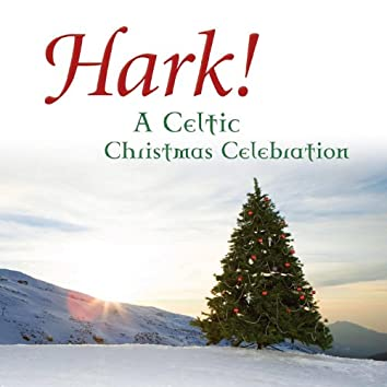 Hark! A Celtic Christmas Celebration