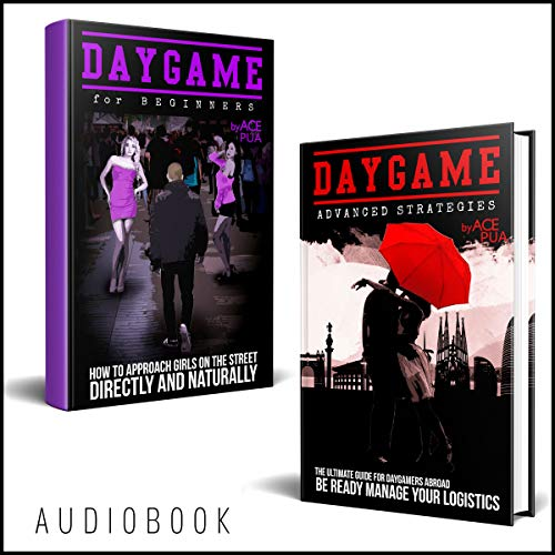 Daygame Mastery: Master the Art of Daygame from Beginner to Advance: Step by Step Strategies to Attract and Seduce Women in the Daytime audiobook cover art