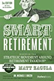 SMART Retirement (3rd Edition): Discover The Strategic...