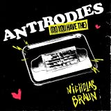 Antibodies (Do You Have The)...