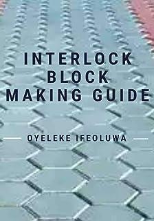 INTERLOCK BLOCK MAKING GUIDE (English Edition)