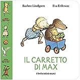 Il carretto di Max. Ediz. illustrata
