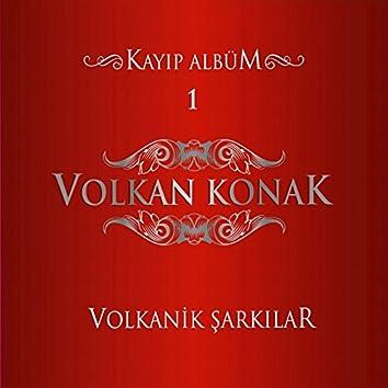 Volkanik Şarkılar, Vol. 1