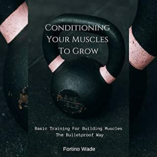 Conditioning Your Muscles to Grow cover art
