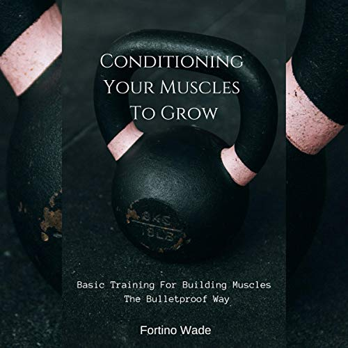 Conditioning Your Muscles to Grow Titelbild