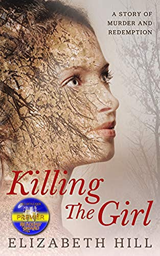 Killing The Girl: A story of murder and redemption by [Elizabeth Hill]