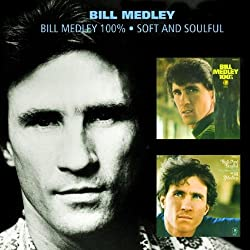Bill Medley 100% Soft and Soulful
