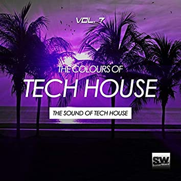The Colours Of Tech House, Vol. 7 (The Sound Of Tech House)
