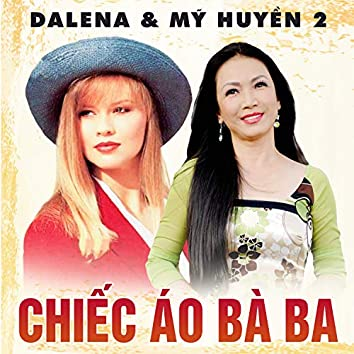 Dalena & Mỹ Huyền 2: Chiếc áo bà ba