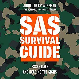 SAS Survival Guide - Essentials For Survival and Reading the Signs: The Ultimate Guide to Surviving Anywhere                   By:                                                                                                                                 John 'Lofty' Wiseman                               Narrated by:                                                                                                                                 Colin Mace                      Length: 59 mins     Not rated yet     Overall 0.0