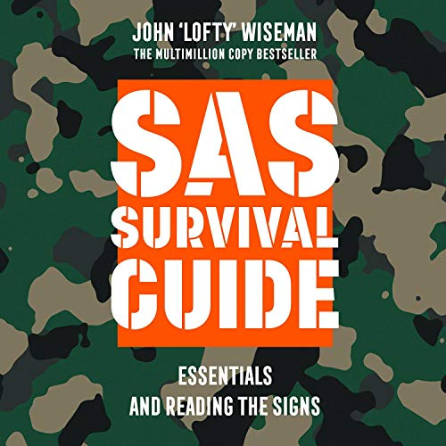 SAS Survival Guide - Essentials For Survival and Reading the Signs: The Ultimate Guide to Surviving Anywhere audiobook cover art