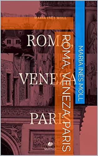 Roma, Veneza, Paris (Portuguese Edition)