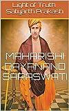 Light of Truth Satyarth Prakash: Maharishi Dayanand