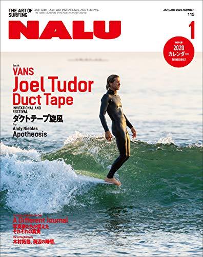 NALU(ナルー) 2020年1月号 No.115(VANS JOEL TUDOR DUCT TAPE INVITATIONAL AND FESTIVAL)[雑誌] (Japanese Edition)