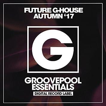 Future G-House (Autumn '17)