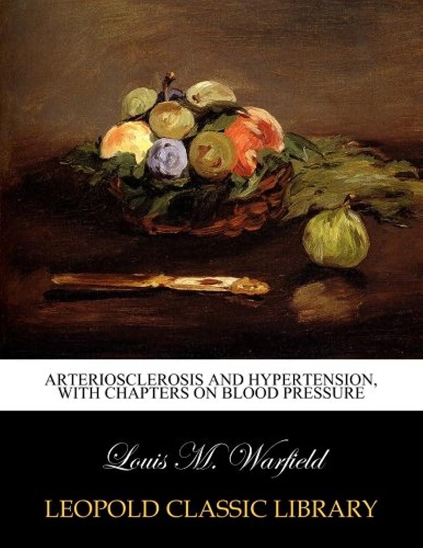 衣服想定昇るArteriosclerosis and hypertension, with chapters on blood pressure