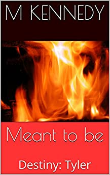Meant To Be: Destiny: Tyler (Soul Bond Short Stories) by [M Kennedy]