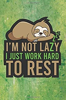 I'M Not Lazzzzy I Just Work Hard To Rest: Amazing Sloth Bear Notebook Journal Diary for everyone - green background , lazy...