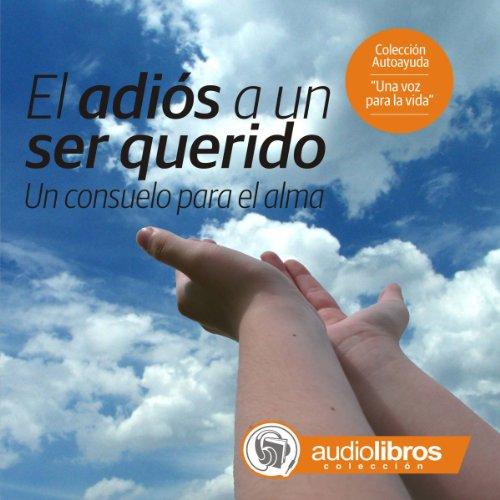 El Adiós a un ser Querido audiobook cover art
