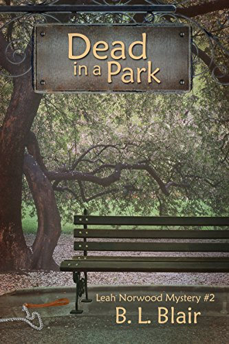 Book: Dead in a Park - Leah Norwood Mystery #2 by B. L. Blair