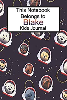 This Notebook Belongs To Blake Kids Journal: Space Dog Blank Lined 6x9 Paper For Diary Entries Or School Notes