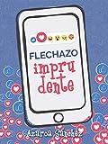 Flechazo imprudente (Amor virtual nº 2)