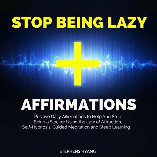 Stop Being Lazy Affirmations audiobook cover art