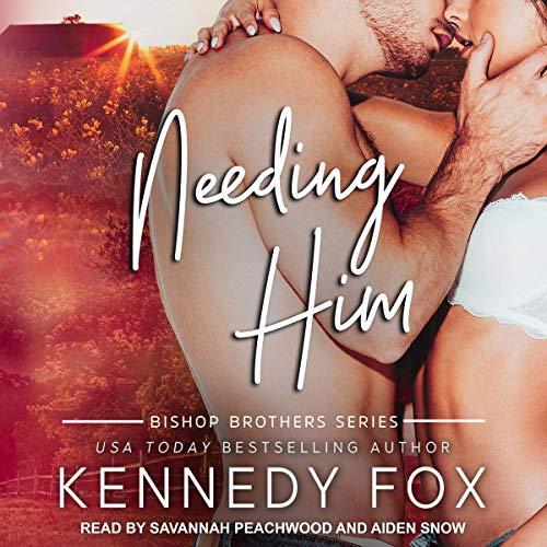 Needing Him: Bishop Brothers Series, Book 2