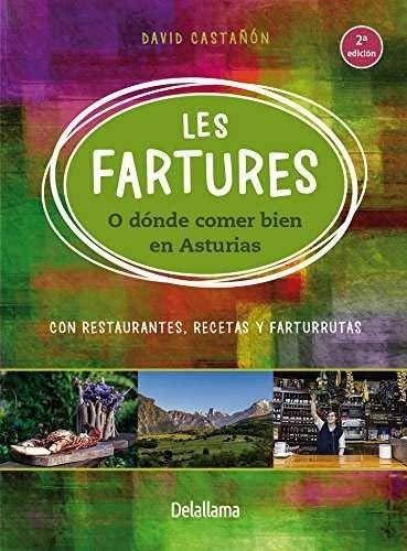 Les Fartures o dónde comer bien en Asturias: Con restaurantes, recetas y farturrutas (A Esgaya)