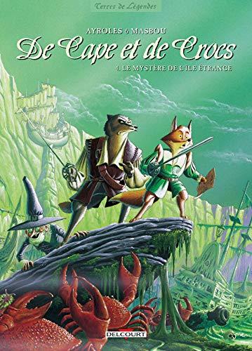 De Cape et de Crocs T04: Le Mystère de l'île étrange (Le Coin des Ados)