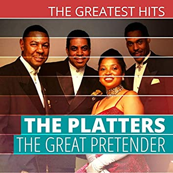 THE GREATEST HITS: The Platters - The Great Pretender