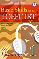 Basic Skills for the TOEFL iBT 1 Listening Book with Audio CDs