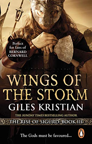 Wings of the Storm: (The Rise of Sigurd 3): An all-action, gripping Viking saga from bestselling author Giles Kristian (English Edition)
