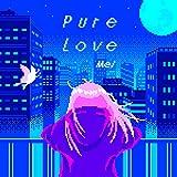Pure Love / Mel