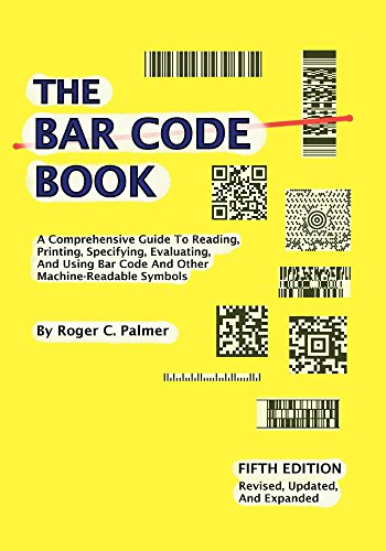 The Bar Code Book: A Comprehensive Guide to Reading, Printing, Specifying, Evaluating, and Using Bar Code and Other Machine-readable Symbols barcode scanner wireless