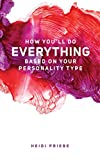 How You'll Do Everything Based On Your Personality Type (English Edition)