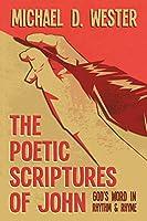 The Poetic Scriptures of John