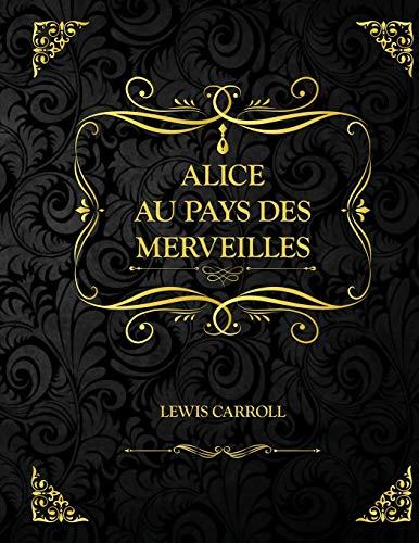 Alice au pays des merveilles: Edition Collector - Lewis Carroll