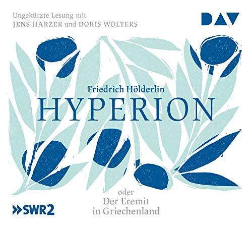 Hyperion oder Der Eremit in Griechenland: Ungekürzte Lesung mit Jens Harzer und Doris Wolters (5 CDs)