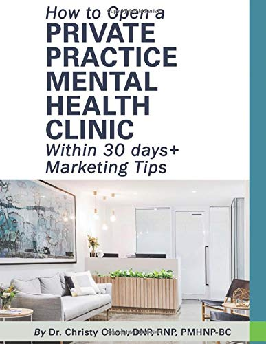 Compare Textbook Prices for How to Open a Private Practice Mental Health Clinic Within 30 days + Marketing Tips  ISBN 9781792360206 by Olloh, Dr. Christy Nneka