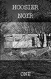 Hoosier Noir: ONE (Hoosier Noir Magazine)