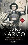 Juana De Arco. 7ᆭ Edic: La asombrosa aventura de la Doncella de Orleáns: 55 (Arcaduz nº 55)