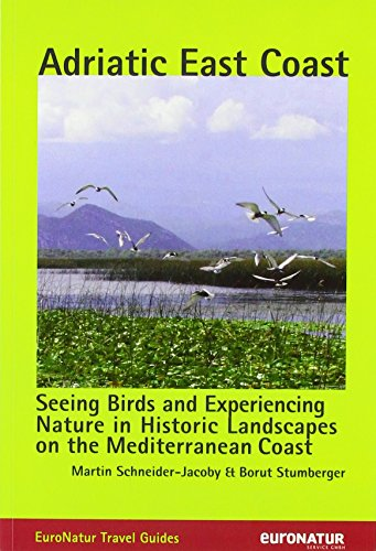 Adriatic East Coast: Seeing. Birds and Experiencing Nature in Historic Landscapes on the Mediterranean Coast: Seeing Birds and Experiencing Nature in ... Landscapes on the Mediterranean Coast