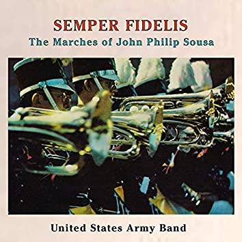 Semper Fidelis - The Marches of John Philip Sousa