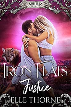Iron Flats Justice (Shifter Realms Book 2) by [Elle Thorne]