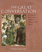 The Great Conversation: A Historical Introduction to Philosophy Volume II: Descartes through Derrida and Quine by Norman Melchert (2006-09-07)