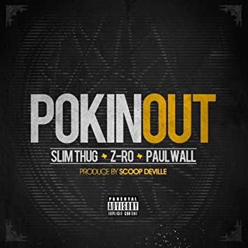 Pokin Out (feat. Paul Wall) - Single