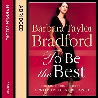 To Be the Best                   By:                                                                                                                                 Barbara Taylor Bradford                               Narrated by:                                                                                                                                 Diana Quick                      Length: 2 hrs and 53 mins     5 ratings     Overall 3.4