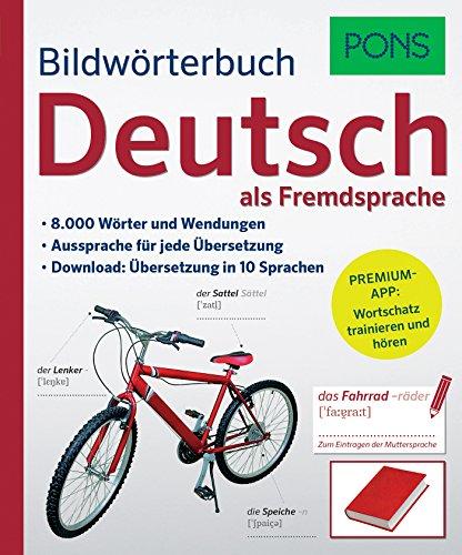 PONS Bildwörterbuch Deutsch als Fremdsprache: 8.000 Wörter und Wendungen. Mit Premium-App!